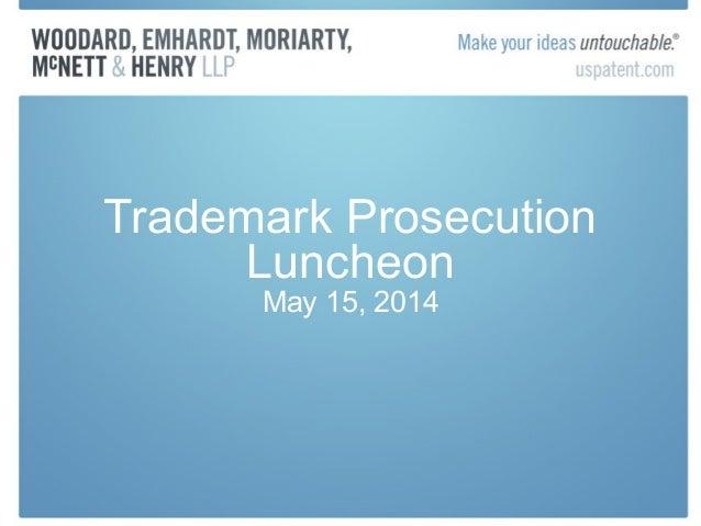 Trademark Prosecution Luncheon May 15, 2014