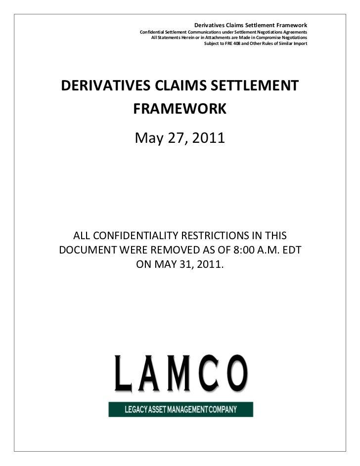 Derivatives Claims Settlement Framework              Confidential Settlement Communications under Settlement Negotiations ...