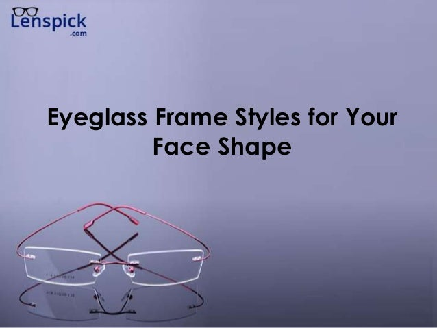 Eyeglass Frame Styles for Your Face Shape