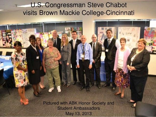 U.S. Congressman Steve Chabotvisits Brown Mackie College-CincinnatiPictured with ABK Honor Society andStudent AmbassadorsM...