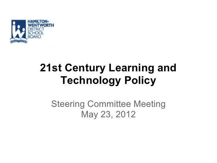 21st Century Learning and    Technology Policy  Steering Committee Meeting         May 23, 2012