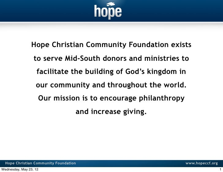 Hope Christian Community Foundation exists                  to serve Mid-South donors and ministries to                   ...
