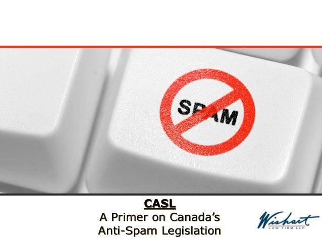 Wishart Law Firm LLP - CASL/Anti-Spam Seminar