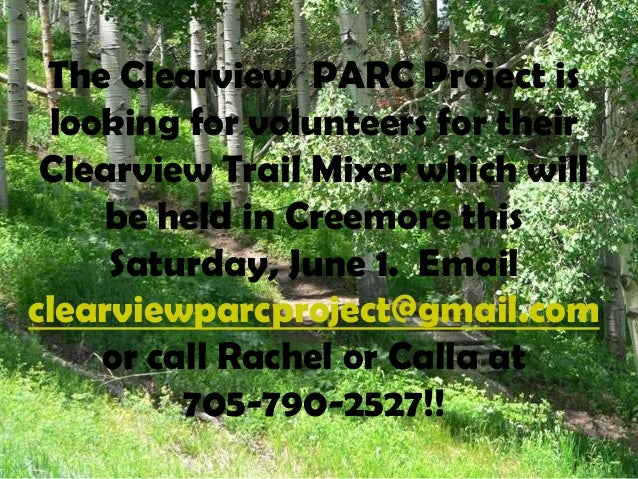 The Clearview PARC Project islooking for volunteers for theirClearview Trail Mixer which willbe held in Creemore thisSatur...