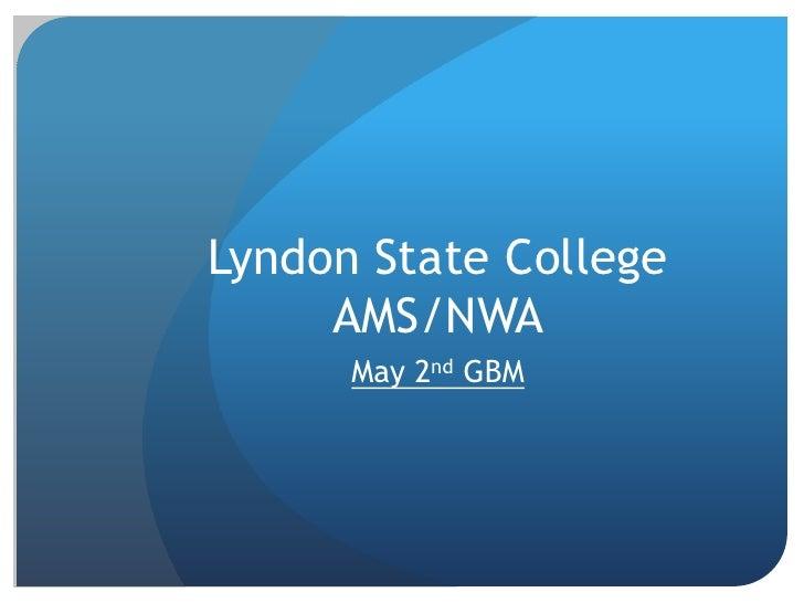 Lyndon State College     AMS/NWA      May 2nd GBM