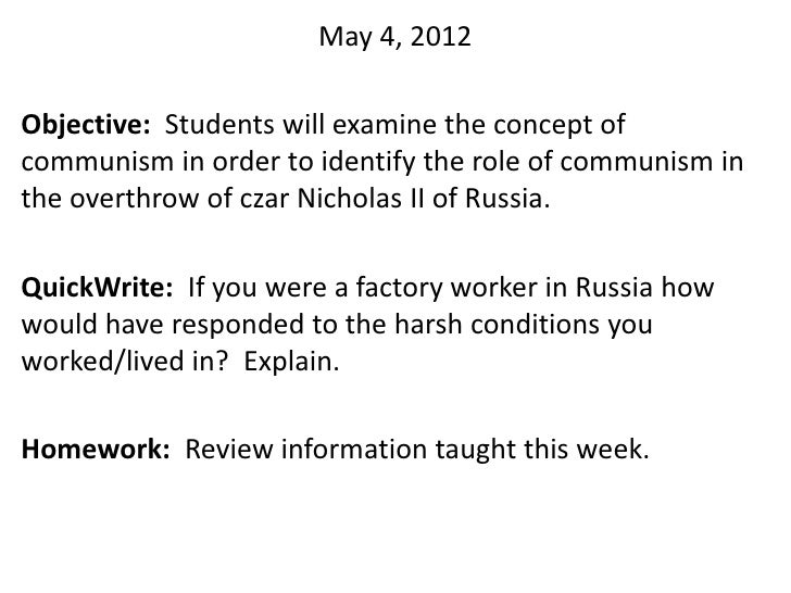 May 4, 2012Objective: Students will examine the concept ofcommunism in order to identify the role of communism inthe overt...
