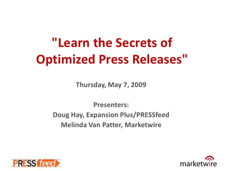 """Learn the Secrets of Optimized Press Releases""         Thursday, May 7, 2009                Presenters:   Doug Hay, Expan..."