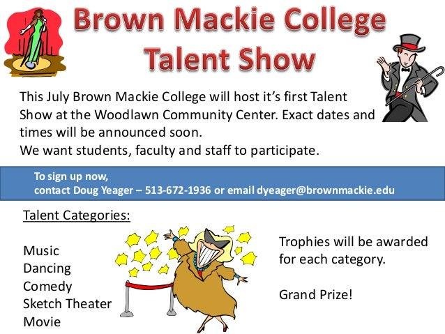 This July Brown Mackie College will host it's first TalentShow at the Woodlawn Community Center. Exact dates andtimes will...