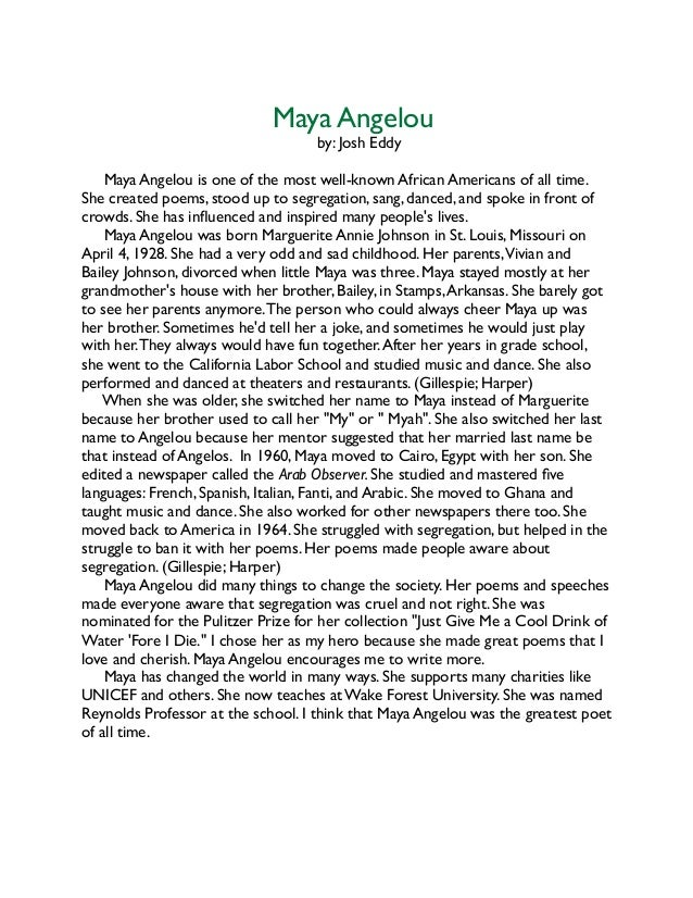 Maya Angelou by: Josh Eddy     Maya Angelou is one of the most well-known African Americans of all time. She created poems...