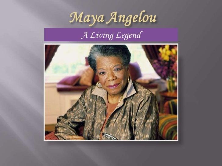 A Living Legend<br />Maya Angelou<br />