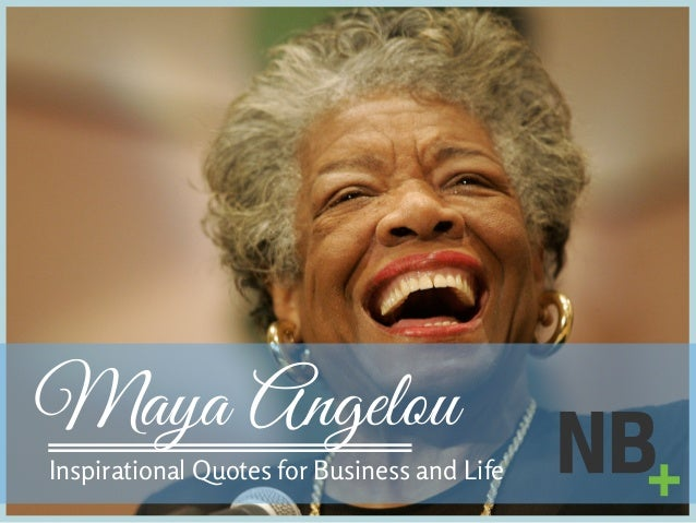 Maya Angelou Inspirational Quotes for Business and Life
