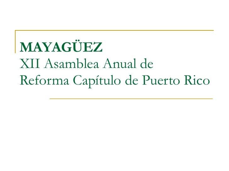 MAYAGÜEZ XII Asamblea Anual de Reforma Capítulo de Puerto Rico