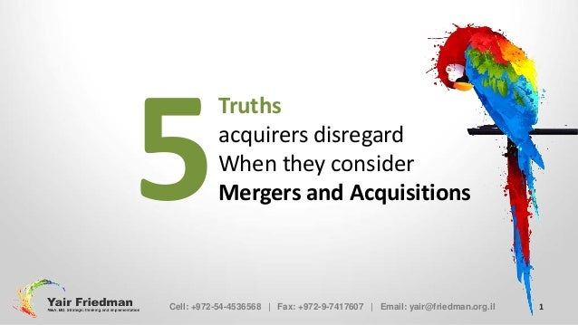 5  Truths acquirers disregard When they consider Mergers and Acquisitions  Cell: +972-54-4536568 | Fax: +972-9-7417607 | E...
