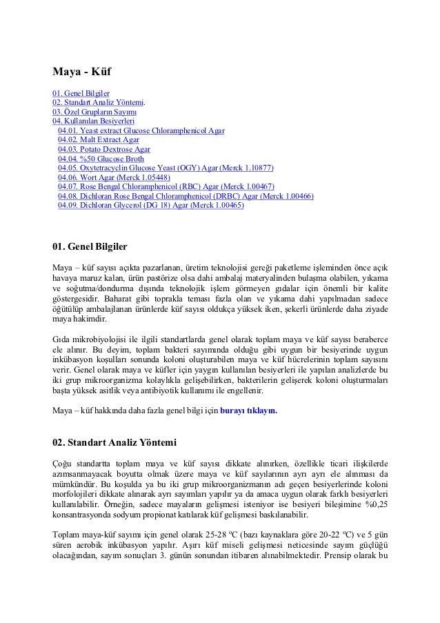 Maya - Küf01. Genel Bilgiler02. Standart Analiz Yöntemi.03. Özel Grupların Sayımı04. Kullanılan Besiyerleri 04.01. Yeast e...