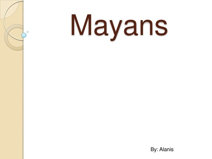 Mayans    By: Alanis