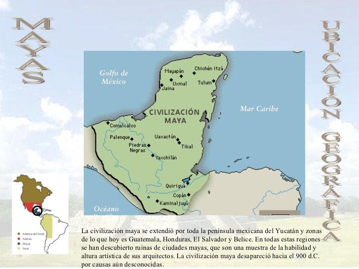 Mayas for Cultura maya ubicacion