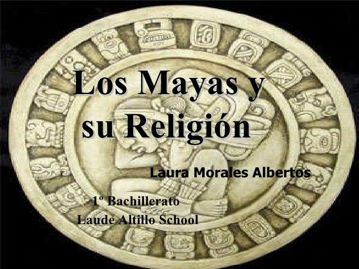 Los Mayas Religion y Cultura Los Mayas y su Religión