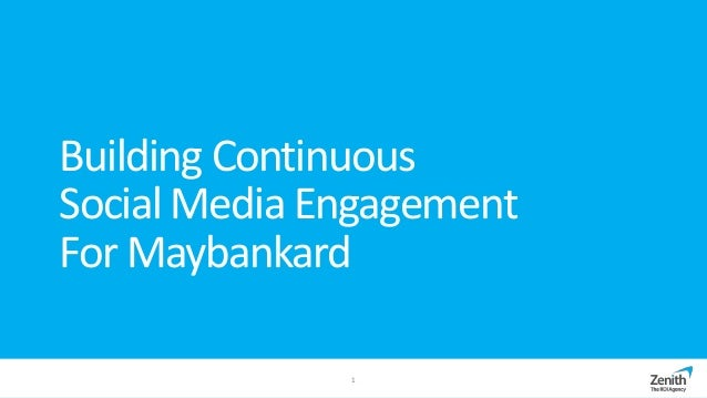Building ContinuousSocial Media EngagementFor Maybankard1