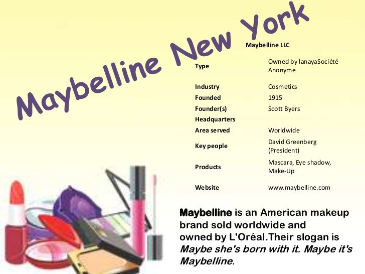 marketing strategies of maybelline Established in 130 countries across five continents, l'oréal group's international success represents an international marketing model based on skill, knowledge and an unshakeable.