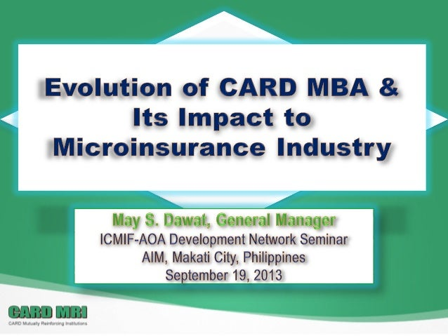Evolution of CARD MBA and its impact to microinsurance industry
