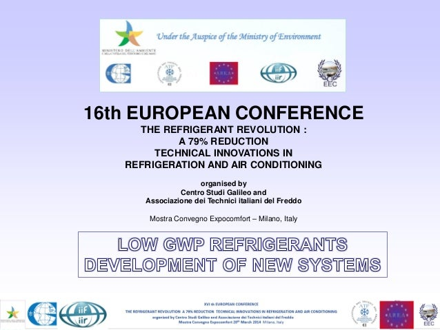 XIV EUROPEAN CONFERENCE MILANO 10th-11th JUNE 2011 CSG Latest Technology in Refrigeration and Air Conditioning Under the A...