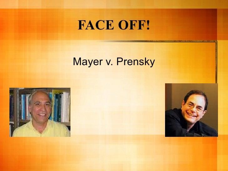 FACE OFF! Mayer v. Prensky