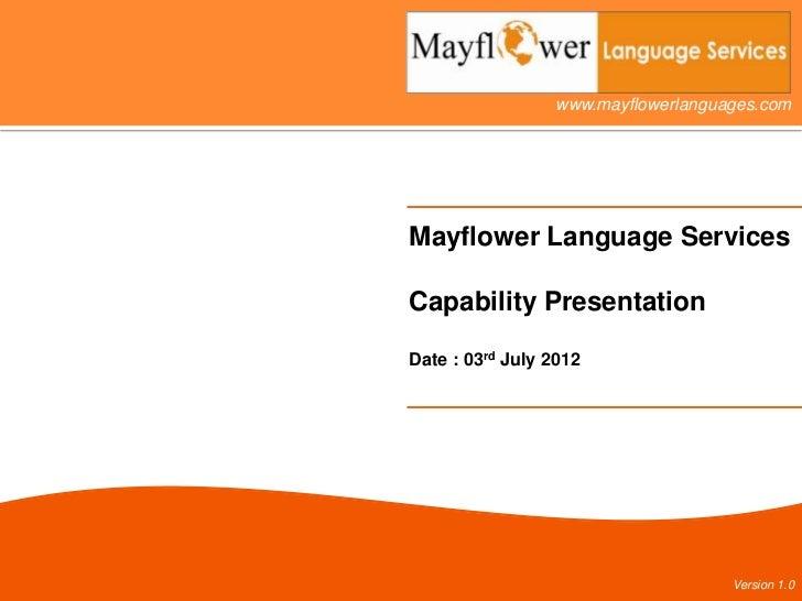 www.mayflowerlanguages.comMayflower Language ServicesCapability PresentationDate : 03rd July 2012                         ...