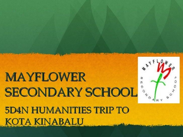 MAYFLOWER SECONDARY SCHOOL 5D4N HUMANITIES TRIP TO KOTA KINABALU
