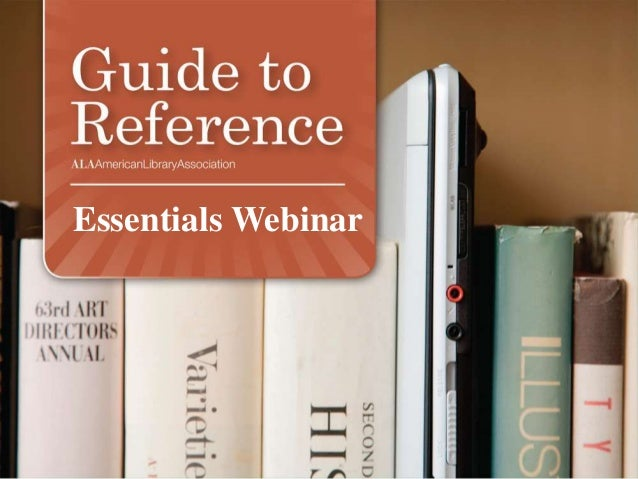 Guide to Reference Essentials webinar presentation 05.15.2014