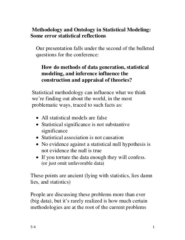 5-4 1Methodology and Ontology in Statistical Modeling:Some error statistical reflectionsOur presentation falls under the s...