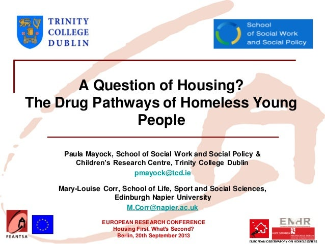 EUROPEAN RESEARCH CONFERENCE Housing First. What's Second? Berlin, 20th September 2013 A Question of Housing? The Drug Pat...
