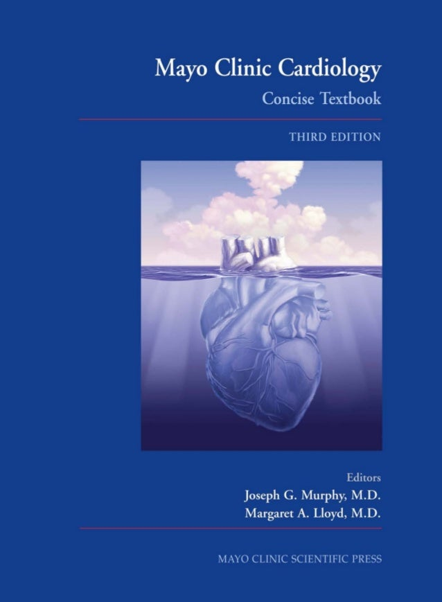 Mayo Clinic Cardiology Concise Textbook THIRD EDITION