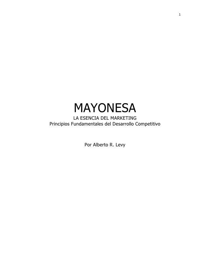 1           MAYONESA            LA ESENCIA DEL MARKETINGPrincipios Fundamentales del Desarrollo Competitivo               ...