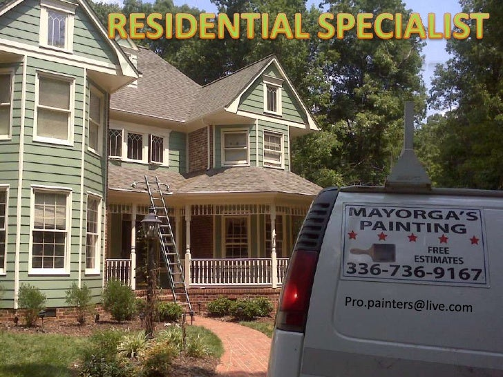 RESIDENTIAL SPECIALIST<br />Pro.painters@live.com<br />