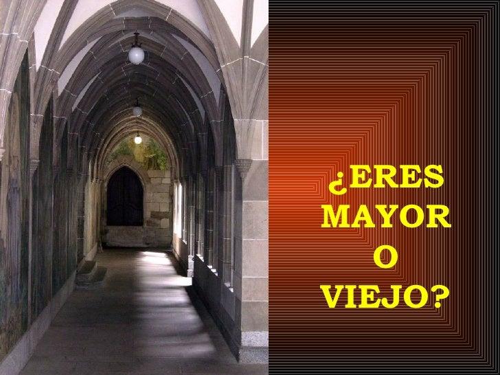 Mayor O Viejo[1]...