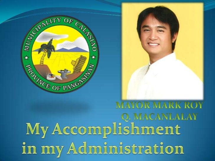 MAYOR MARK ROY <br />Q. MACANLALAY<br />My Accomplishment <br />in my Administration<br />