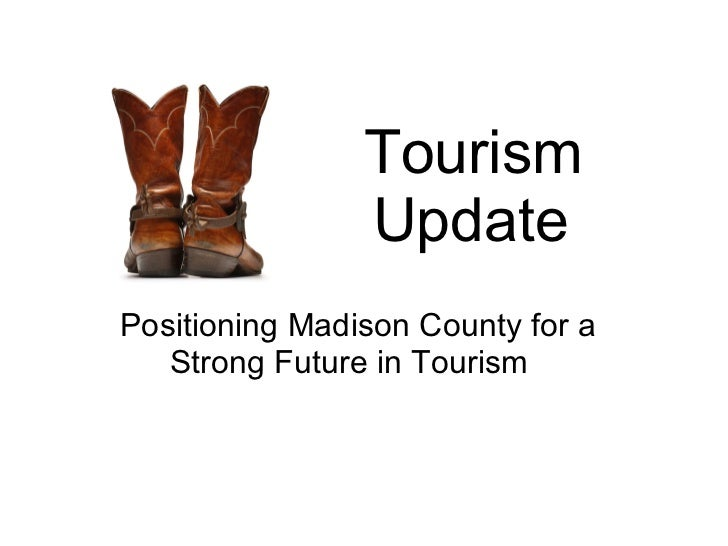 Tourism Update   Positioning Madison County for a Strong Future in Tourism