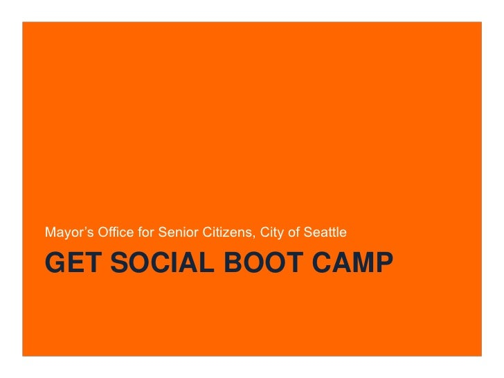Mayor's Office for Senior Citizens, City of SeattleGET SOCIAL BOOT CAMP