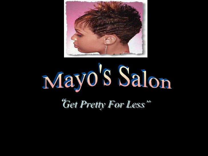 """Mayo's Salon<br />""""Get Pretty For Less""""<br />"""