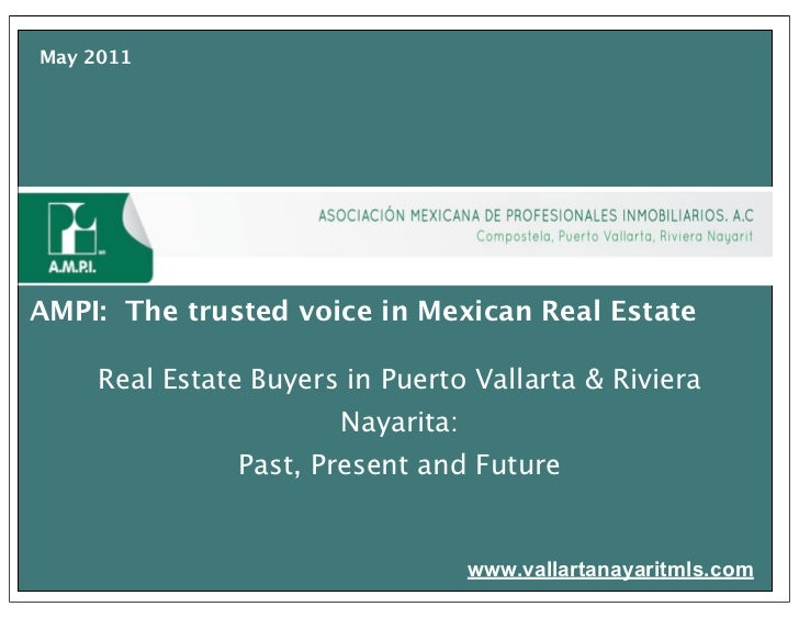 May 2011AMPI: The trusted voice in Mexican Real Estate     Real Estate Buyers in Puerto Vallarta & Riviera                ...