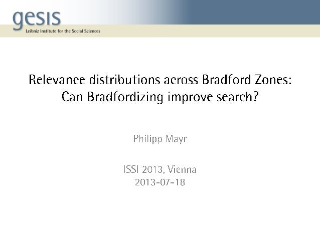 Relevance distributions across Bradford Zones: Can Bradfordizing improve search?