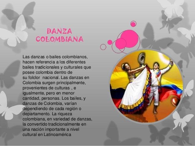 DANZACOLOMBIANALas danzas o bailes colombianos,hacen referencia a los diferentesbailes tradicionales y culturales queposee...