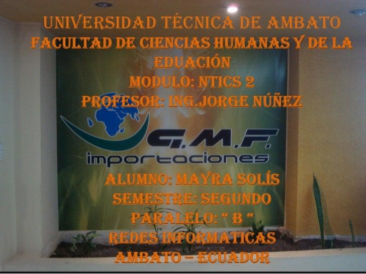 UNIVERSIDAD TÉCNICA DE AMBATOFACULTAD DE CIENCIAS HUMANAS Y DE LA              EDUACIÓN          MODULO: NTICS 2     PROFE...