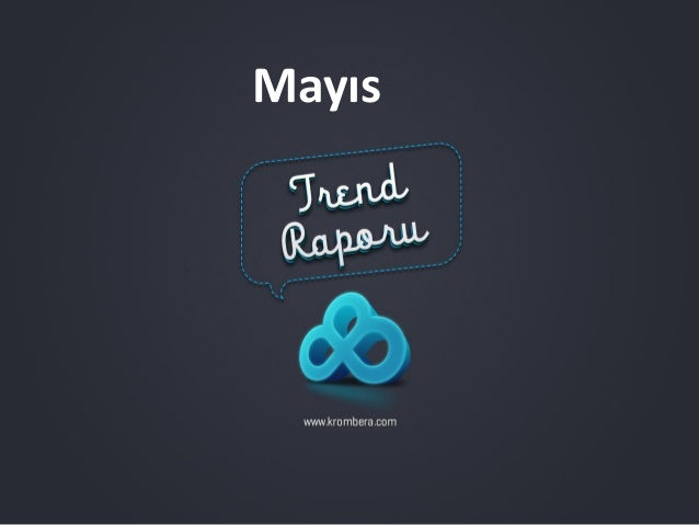 Mayıs 2013 - Trend Raporu