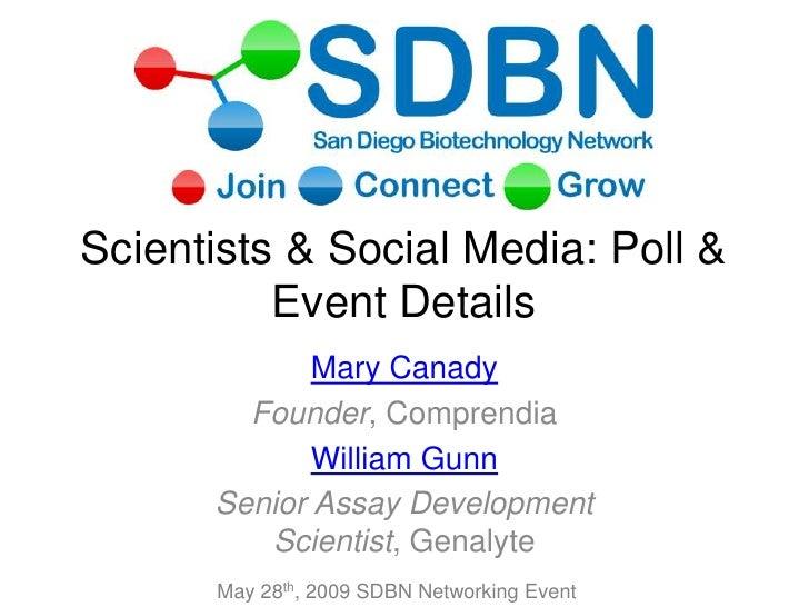 Scientists & Social Media: Poll & Event Details<br />Mary Canady<br />Founder, Comprendia<br />William Gunn<br />Senior As...