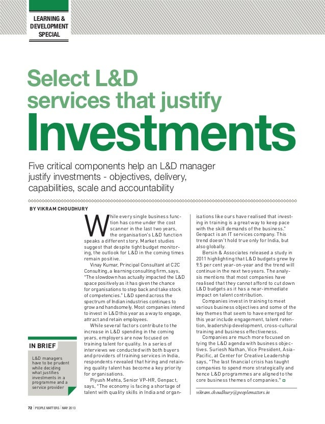 72 I People Matters I MAY 2013Select L&DFive critical components help an L&D managerjustify investments - objectives, deli...