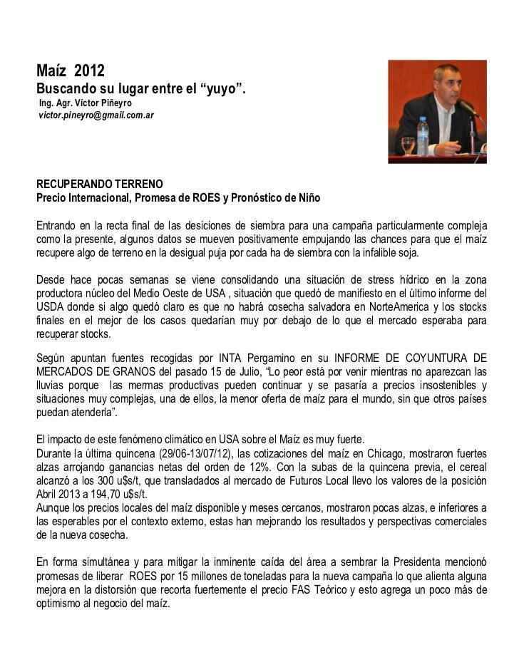 """Maíz 2012Buscando su lugar entre el """"yuyo"""".Ing. Agr. Víctor Piñeyrovictor.pineyro@gmail.com.arRECUPERANDO TERRENOPrecio In..."""