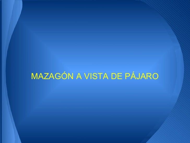 MAZAGÓN A VISTA DE PÁJARO