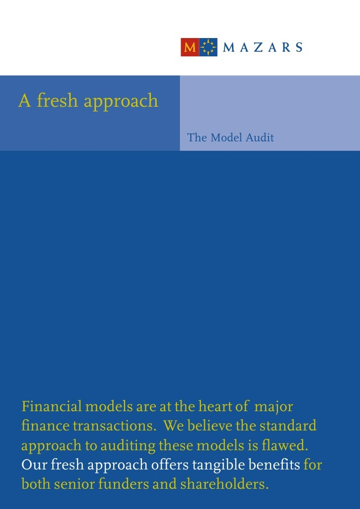 A fresh approach                          The Model Audit     Financial models are at the heart of major finance transacti...