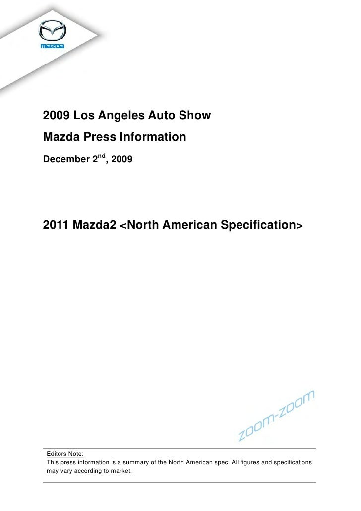 2009 Los Angeles Auto Show Mazda Press Information December 2nd, 2009     2011 Mazda2 <North American Specification>     E...